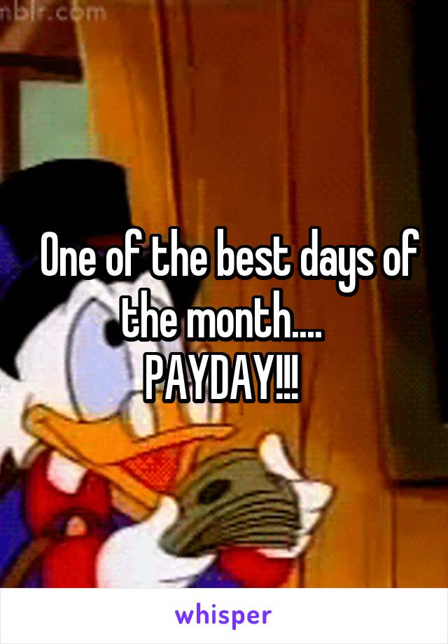 One of the best days of the month....  PAYDAY!!!