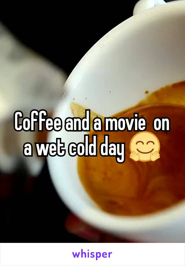 Coffee and a movie  on a wet cold day 🤗