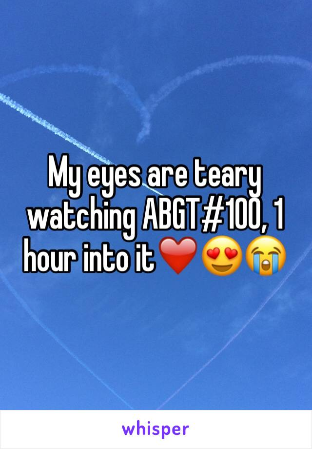 My eyes are teary watching ABGT#100, 1 hour into it❤️😍😭