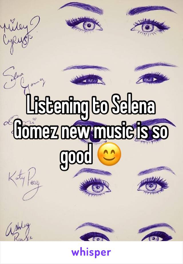 Listening to Selena Gomez new music is so good 😊