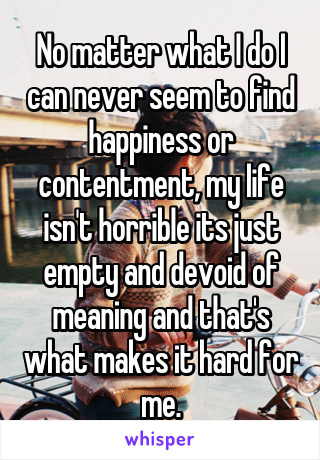 i can t find happiness in my life