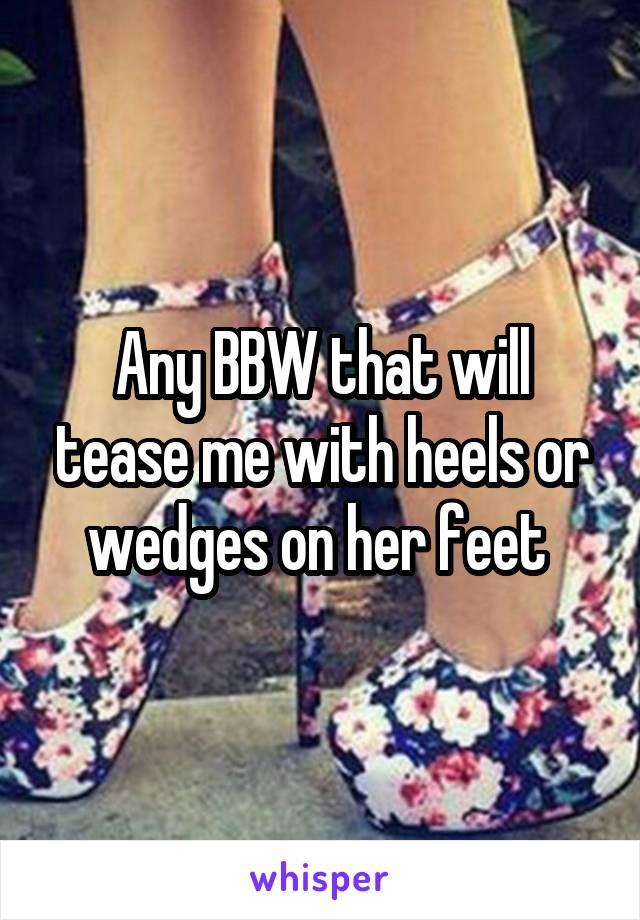 Bbw feet in heels