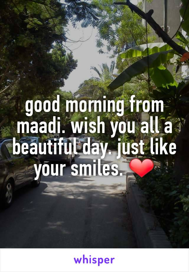 good morning from maadi. wish you all a beautiful day. just like your smiles. ❤
