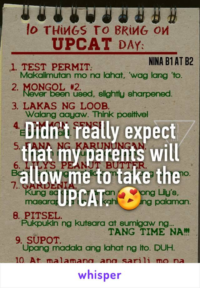 Didn't really expect that my parents will allow me to take the UPCAT. 😍