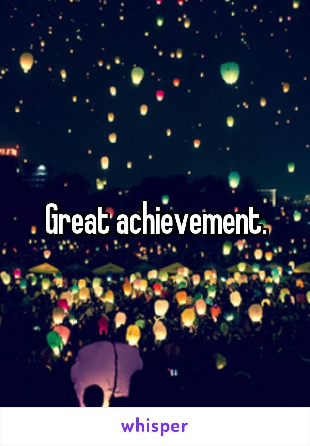Great achievement.