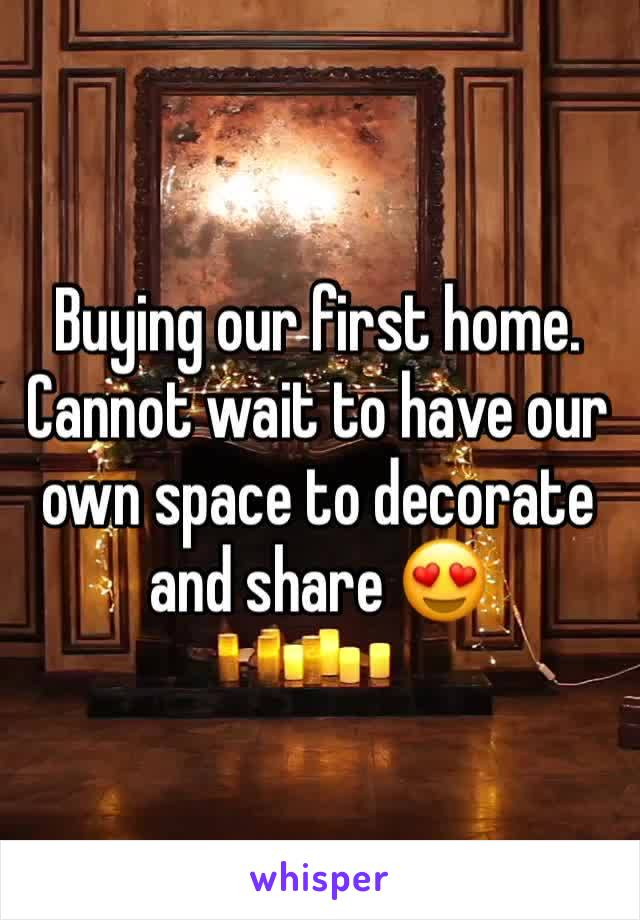 Buying our first home. Cannot wait to have our own space to decorate and share 😍