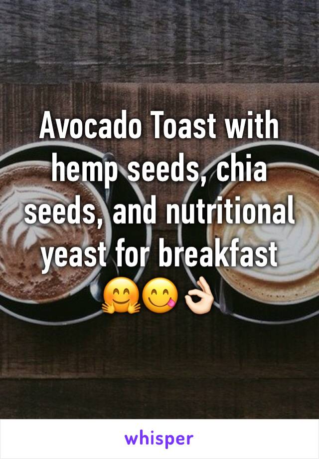 Avocado Toast with hemp seeds, chia seeds, and nutritional yeast for breakfast  🤗😋👌🏻