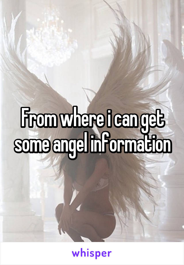 From where i can get some angel information