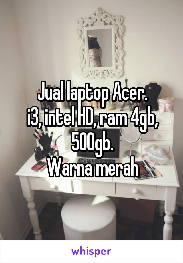 Jual laptop Acer. i3, intel HD, ram 4gb, 500gb. Warna merah