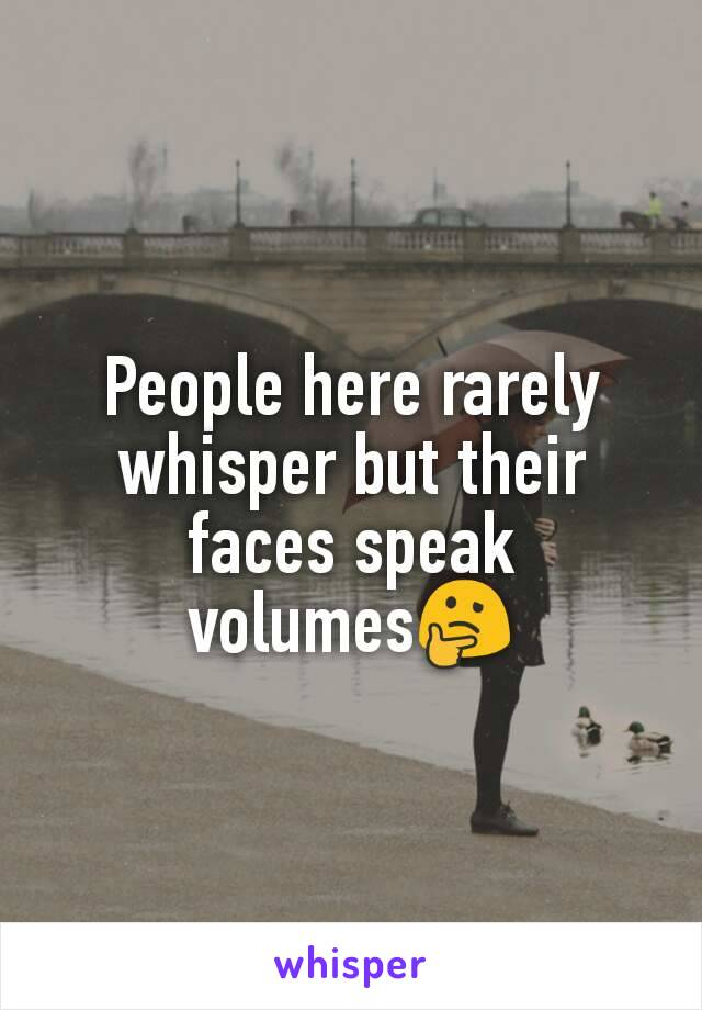 People here rarely whisper but their faces speak volumes🤔