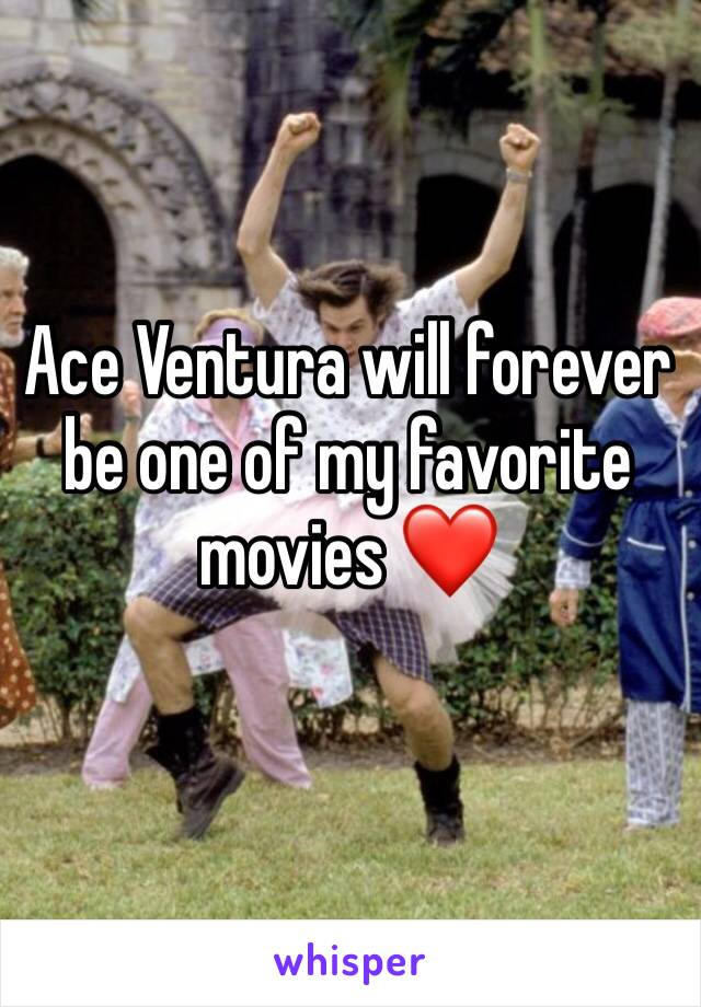 Ace Ventura will forever be one of my favorite movies ❤️