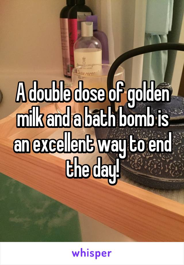 A double dose of golden milk and a bath bomb is an excellent way to end the day!