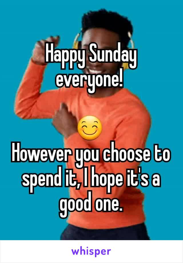Happy Sunday everyone!   😊  However you choose to spend it, I hope it's a good one.