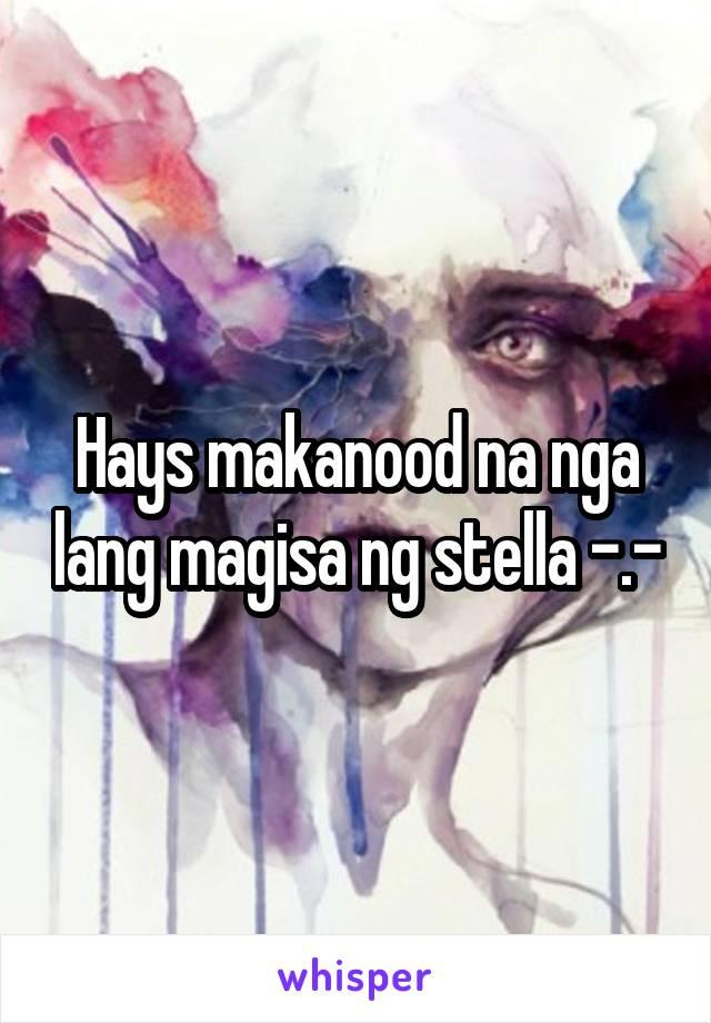 Hays makanood na nga lang magisa ng stella -.-