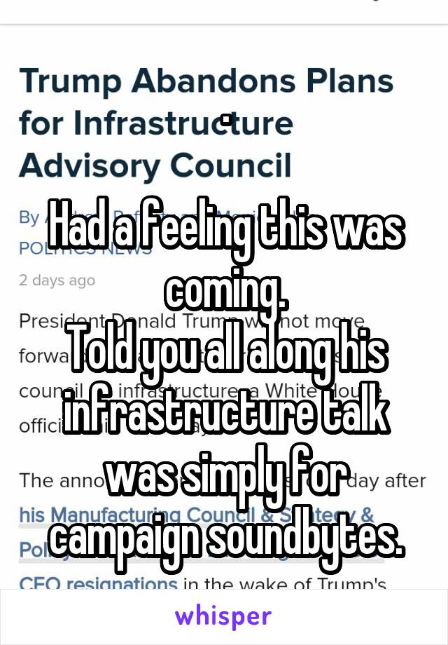 .  Had a feeling this was coming. Told you all along his infrastructure talk was simply for campaign soundbytes.