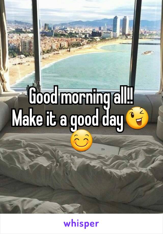 Good morning all!! Make it a good day😉😊
