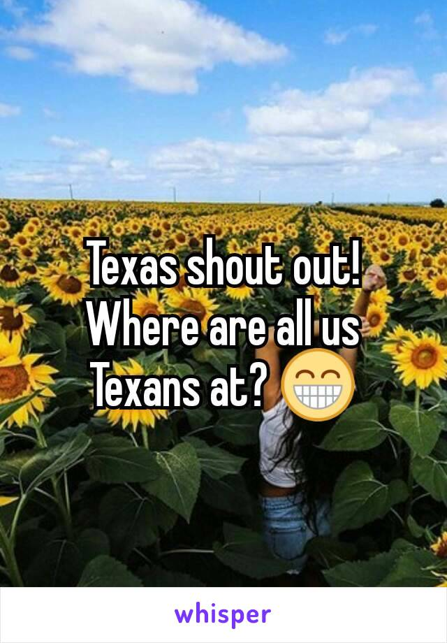 Texas shout out! Where are all us Texans at? 😁