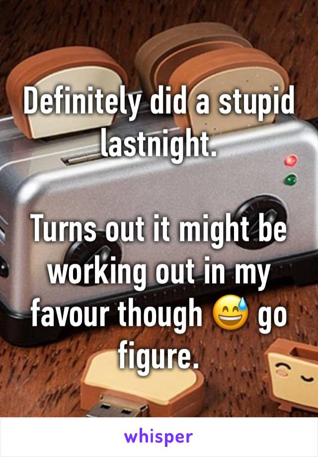 Definitely did a stupid lastnight.  Turns out it might be working out in my favour though 😅 go figure.
