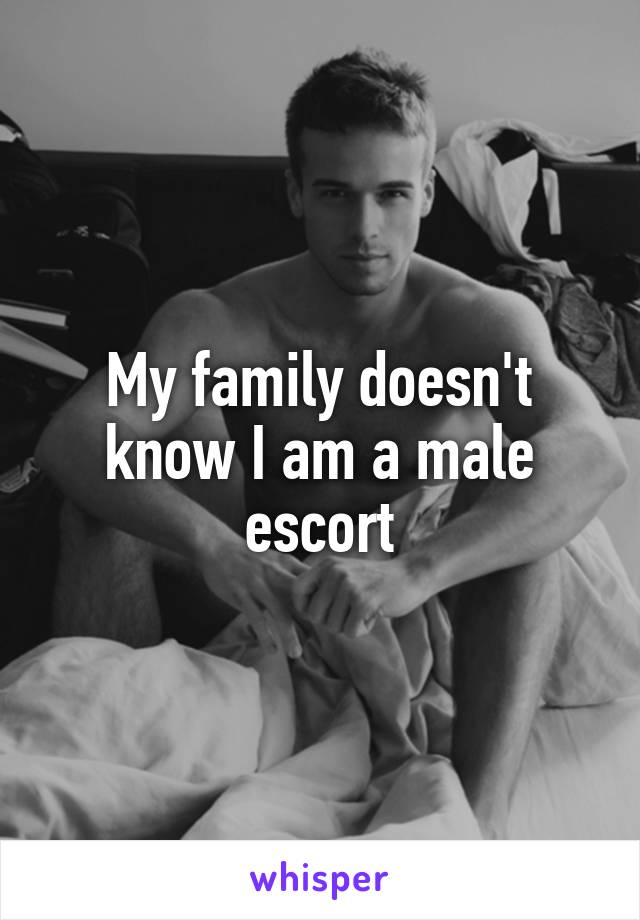 My family doesn't know I am a male escort