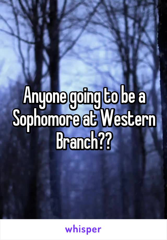 Anyone going to be a Sophomore at Western Branch??