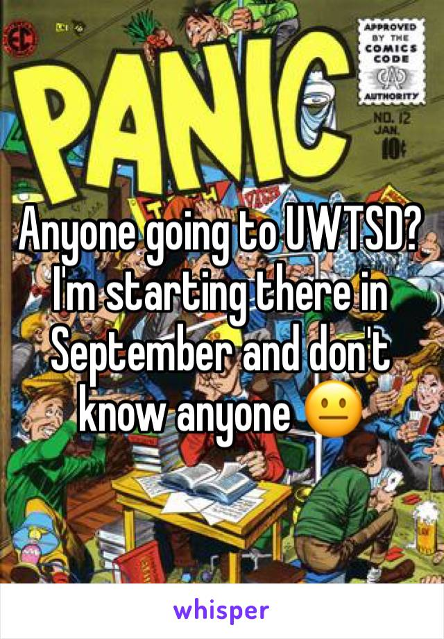 Anyone going to UWTSD? I'm starting there in September and don't know anyone 😐