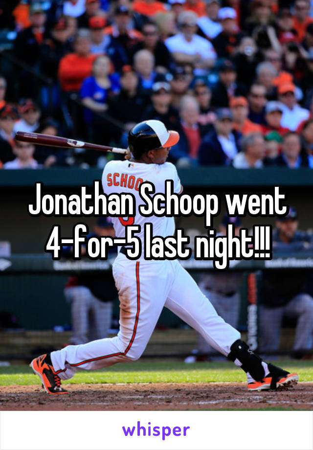 Jonathan Schoop went 4-for-5 last night!!!