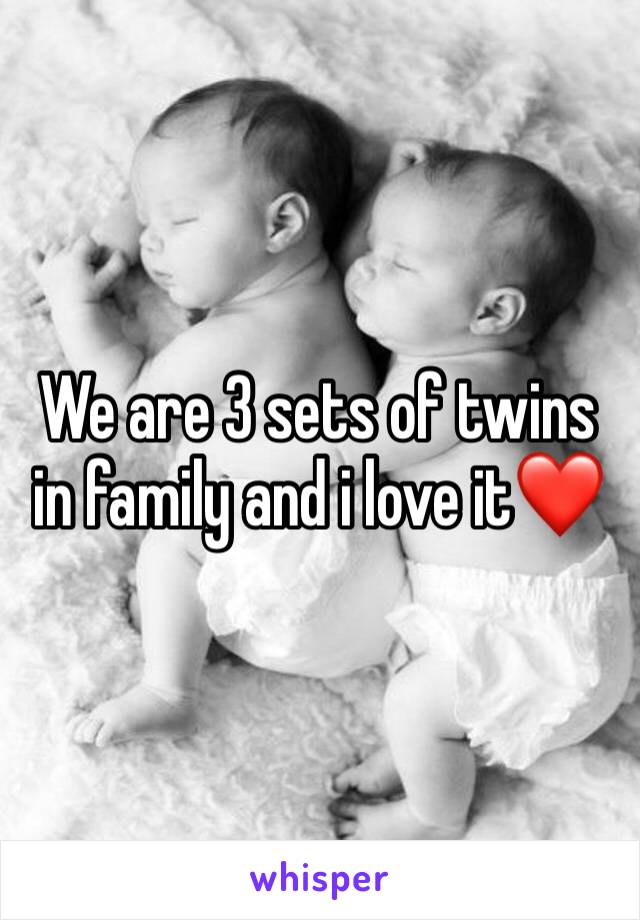 We are 3 sets of twins in family and i love it❤️