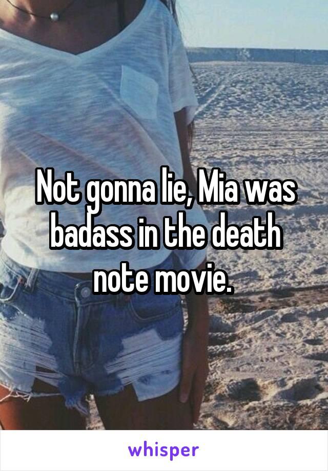 Not gonna lie, Mia was badass in the death note movie.