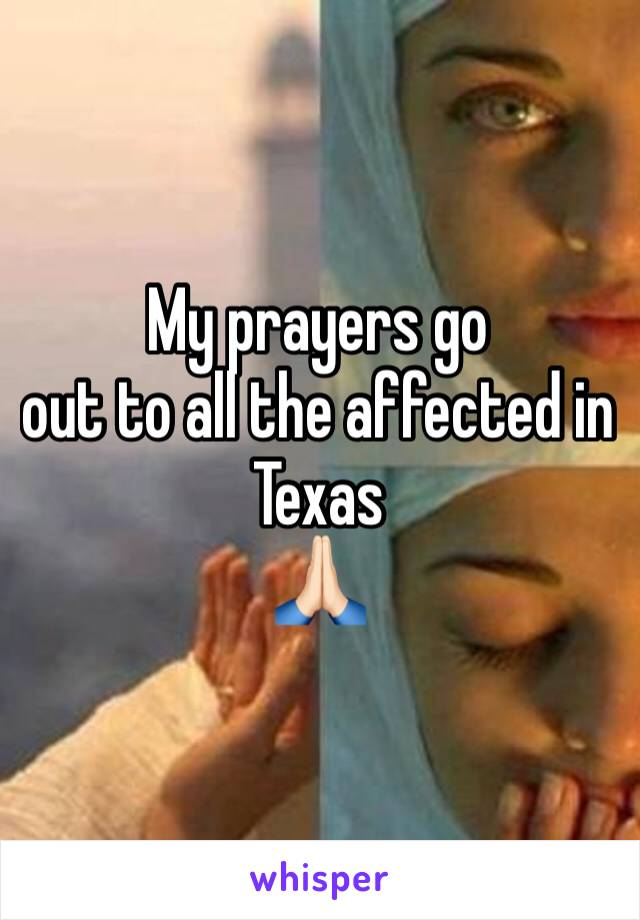 My prayers go out to all the affected in Texas 🙏🏻