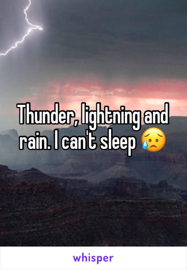 Thunder, lightning and rain. I can't sleep 😥