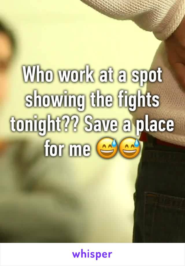 Who work at a spot showing the fights tonight?? Save a place for me 😅😅
