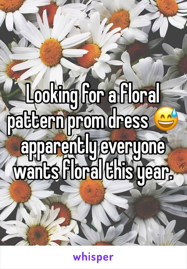 Looking for a floral pattern prom dress 😅apparently everyone wants floral this year.