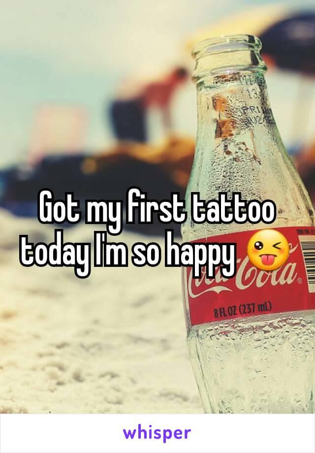 Got my first tattoo today I'm so happy 😜