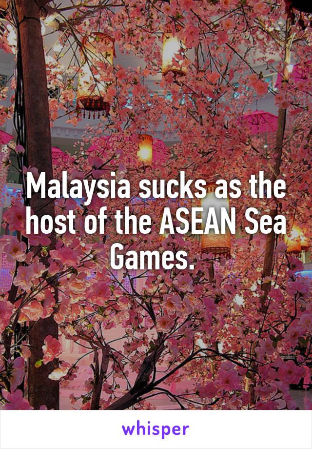Malaysia sucks as the host of the ASEAN Sea Games.