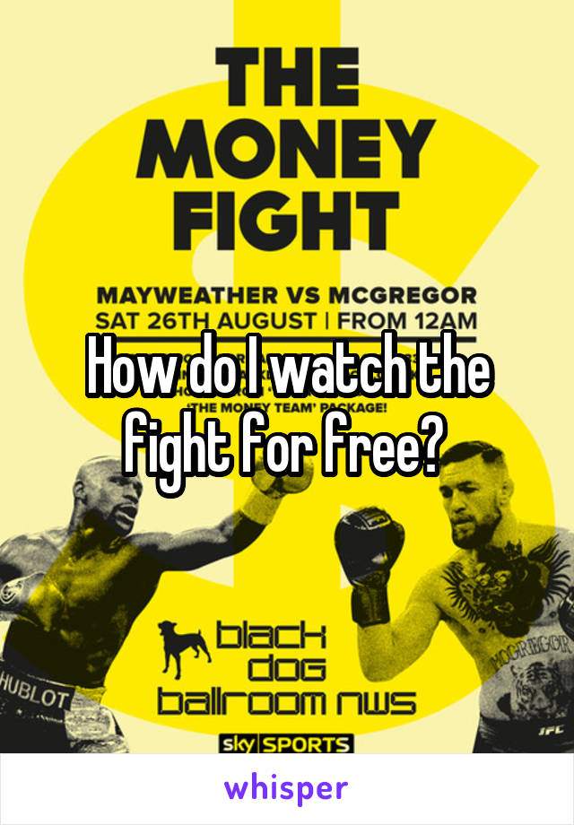How do I watch the fight for free?