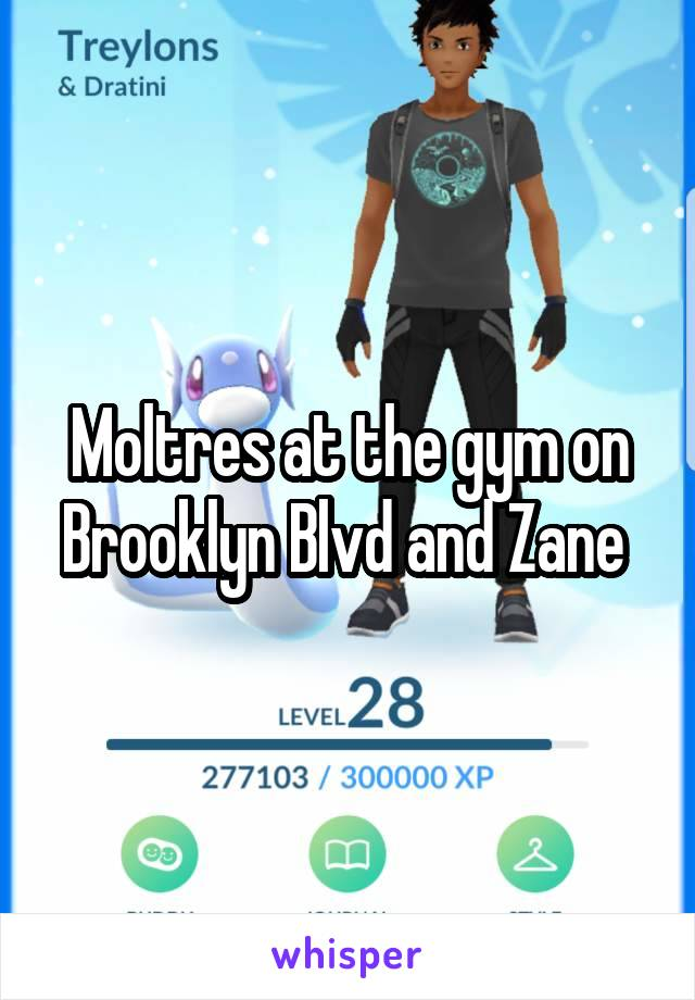 Moltres at the gym on Brooklyn Blvd and Zane