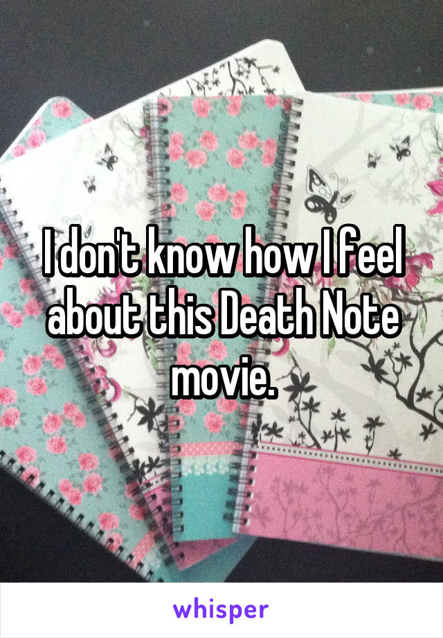 I don't know how I feel about this Death Note movie.