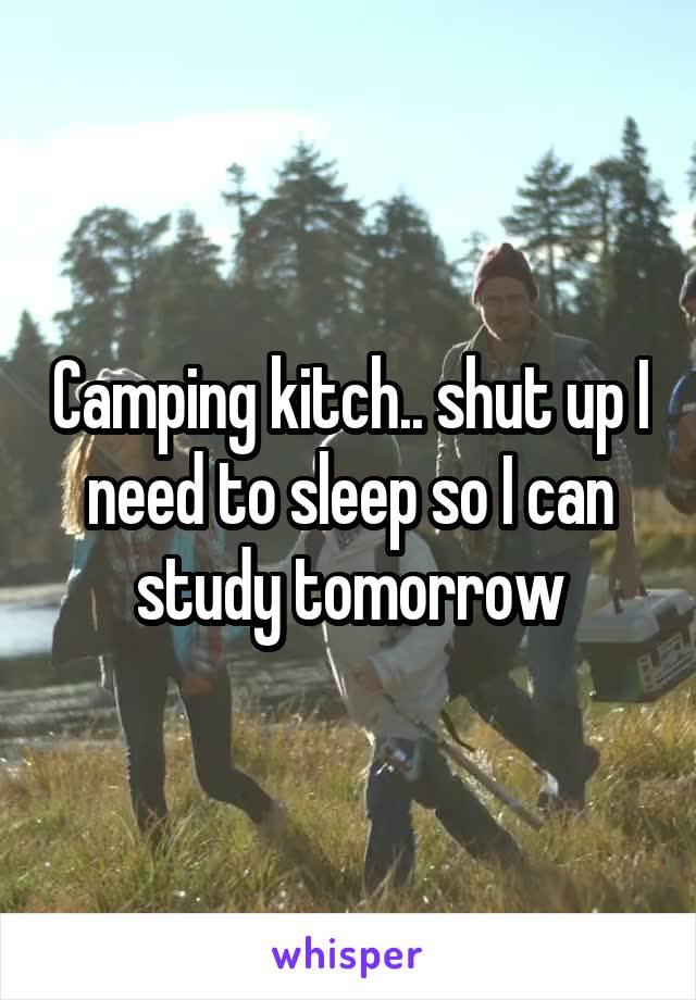 Camping kitch.. shut up I need to sleep so I can study tomorrow