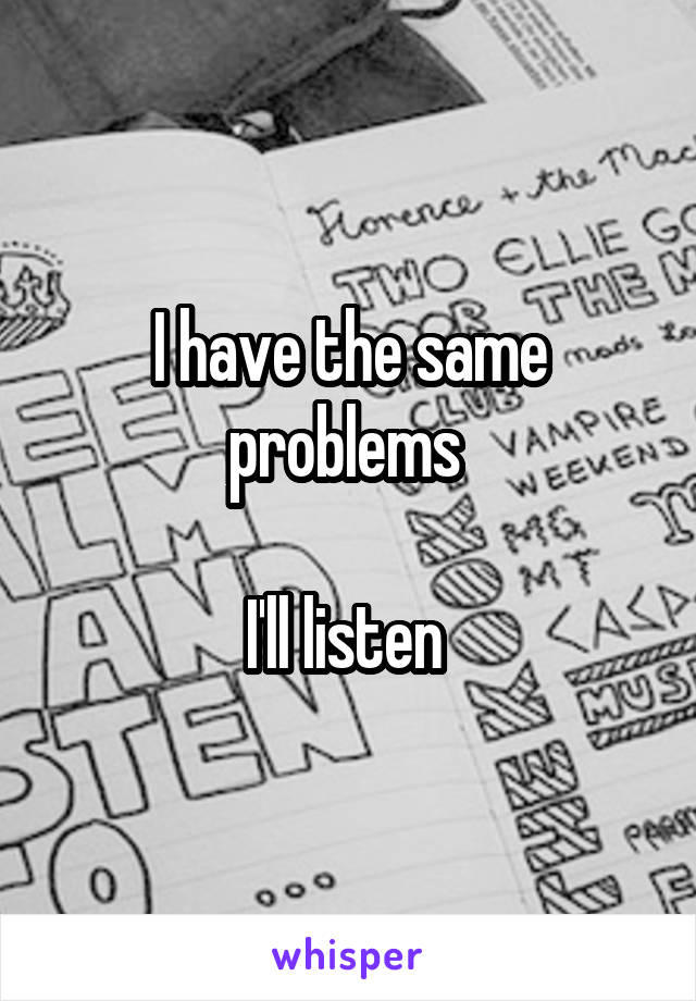 I have the same problems   I'll listen