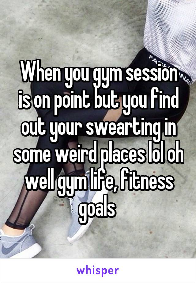 When you gym session is on point but you find out your swearting in some weird places lol oh well gym life, fitness goals