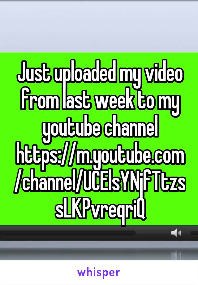 Just uploaded my video from last week to my youtube channel https://m.youtube.com/channel/UCElsYNjfTtzssLKPvreqriQ