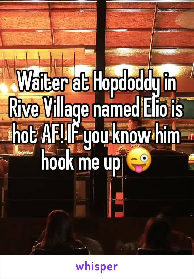 Waiter at Hopdoddy in Rive Village named Elio is hot AF! If you know him hook me up 😜