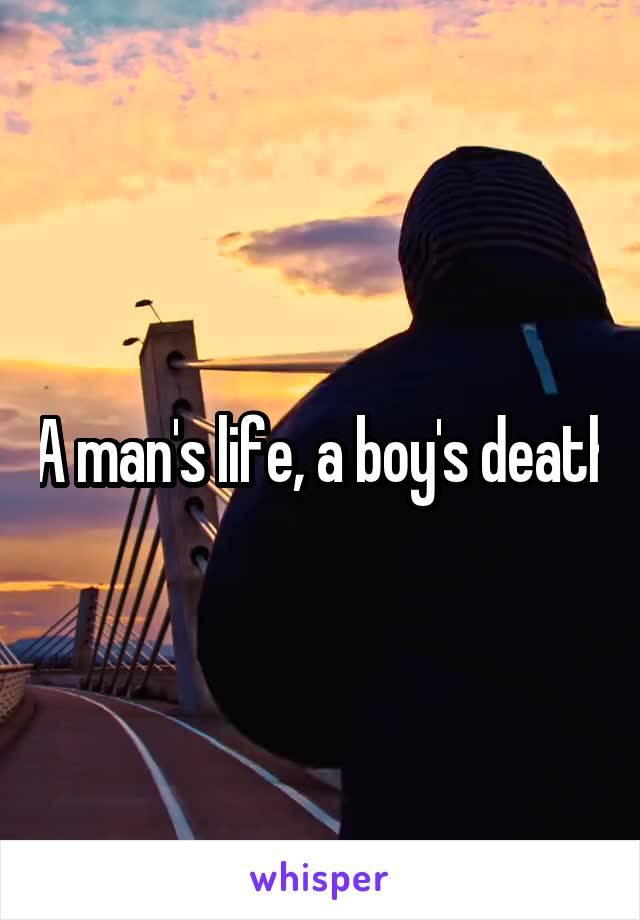 A man's life, a boy's death