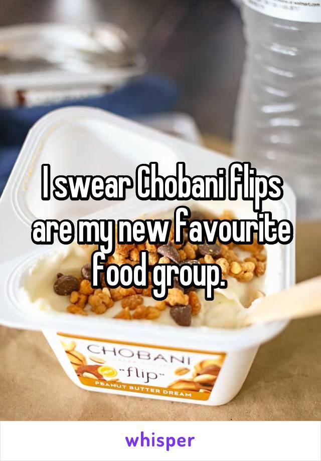 I swear Chobani flips are my new favourite food group.