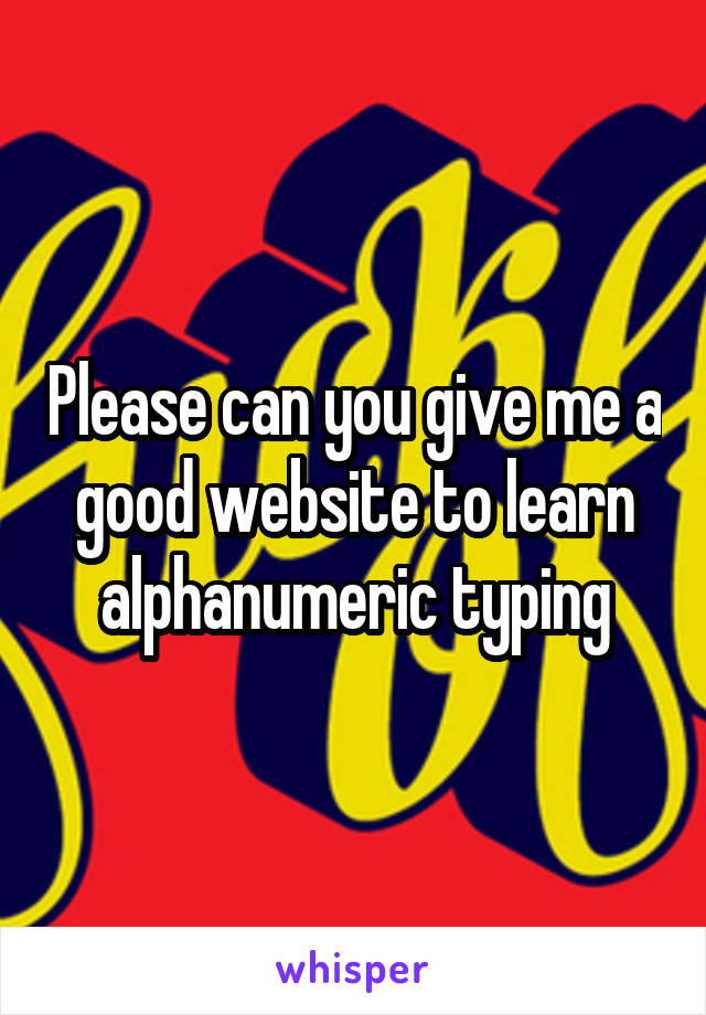 Please can you give me a good website to learn alphanumeric typing