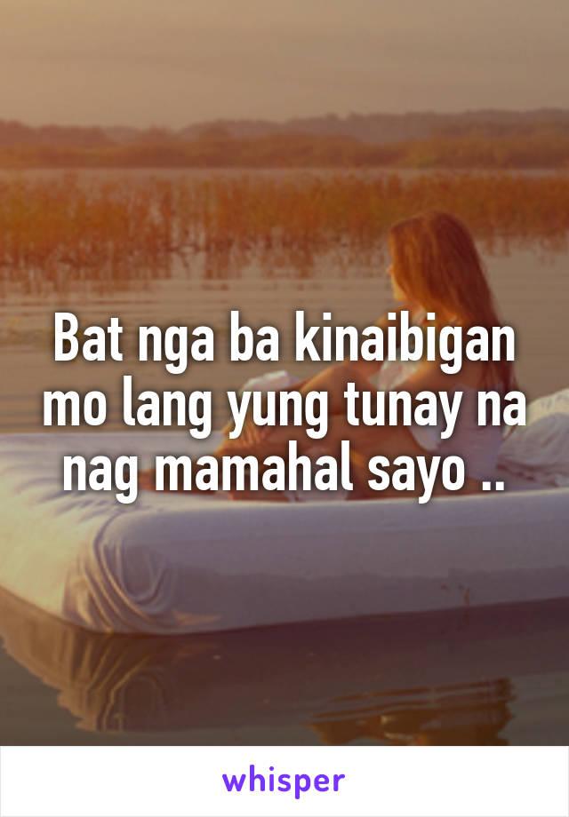 Bat nga ba kinaibigan mo lang yung tunay na nag mamahal sayo ..