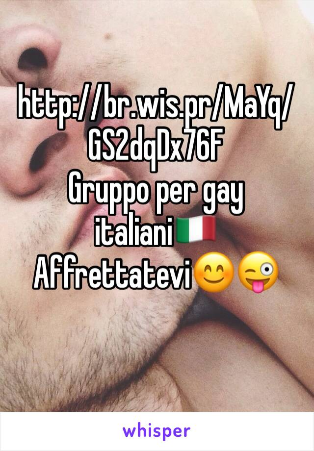 http://br.wis.pr/MaYq/GS2dqDx76F Gruppo per gay italiani🇮🇹 Affrettatevi😊😜