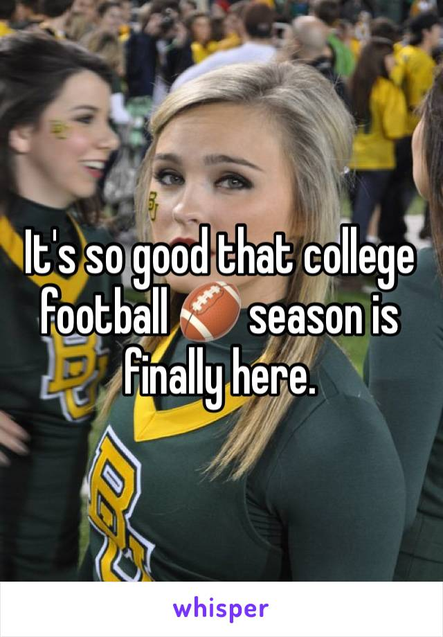 It's so good that college football 🏈 season is finally here.