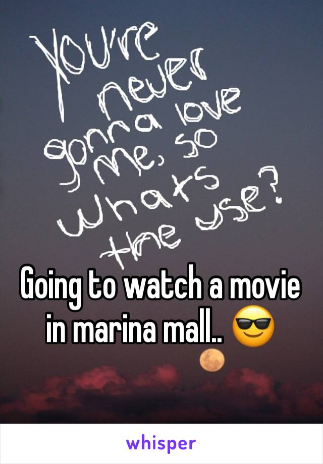 Going to watch a movie in marina mall.. 😎