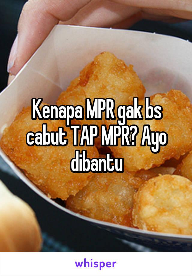 Kenapa MPR gak bs cabut TAP MPR? Ayo dibantu